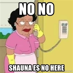 Family guy maid - No no Shauna Es no here
