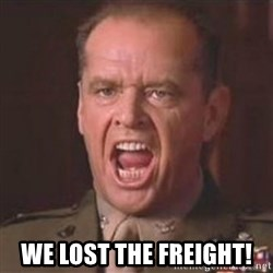 Jack Nicholson - You can't handle the truth! -  we lost the freight!