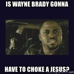 Wayne Brady - Is Wayne Brady Gonna Have to Choke a Jesus?