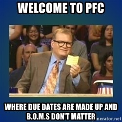 drew carey - Welcome to pfc Where due dates are made up and b.o.M.s don't matter