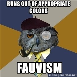 Art Professor Owl - runs out of appropriate colors  fauvism