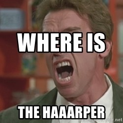 Arnold -             WHere is                                                                           THe Haaarper