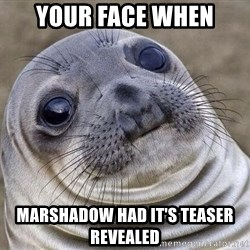 Awkward Seal - Your face when Marshadow had it's teaser revealed