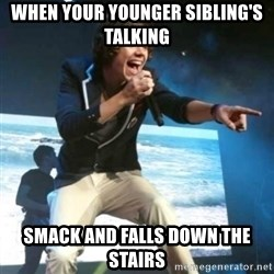 Heartless Harry - When your younger sibling's talking smack and falls down the stairs