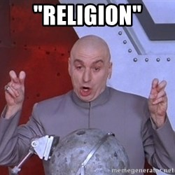 "Dr. Evil Air Quotes - ""Religion"""