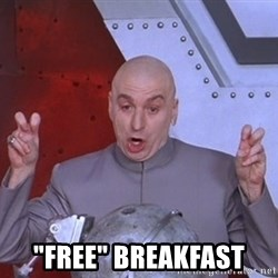"Dr. Evil Air Quotes -  ""free"" breakfast"