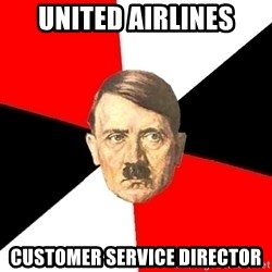 Advice Hitler - United airlines customer service director