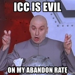 Dr. Evil Air Quotes - ICC is Evil on my abandon rate