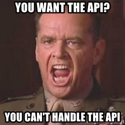 Jack Nicholson - You can't handle the truth! - You want the api? you can't handle The api