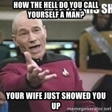 Patrick Stewart WTF - How the hell do you call yourself a man? Your wife just showed you up