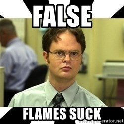 Dwight from the Office - FALSE FLAMES SUCK