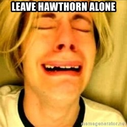 Leave Brittney Alone - Leave hawthorn alone