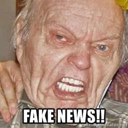 Grumpy Grandpa -  Fake news!!