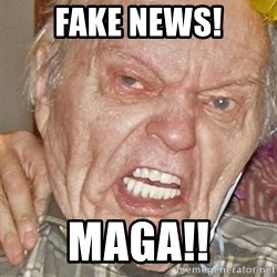 Grumpy Grandpa - Fake news! Maga!!