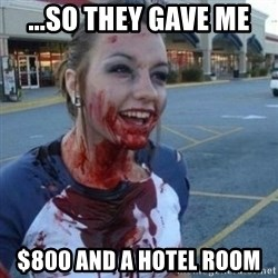 Scary Nympho - ...So they gave me  $800 and a hotel room