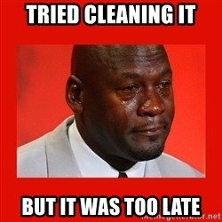 crying michael jordan - tried cleaning it but it was too late