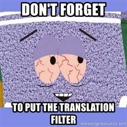 Towelie - Don't forget to put the translation filter