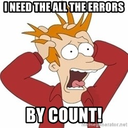 Fry Panic - I need the all the errors By count!