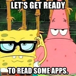 Serious Spongebob - Let's get ready to read some apps.