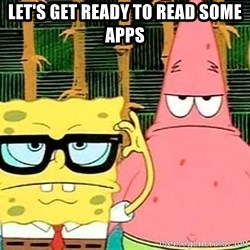 Serious Spongebob - let's get ready to read some apps