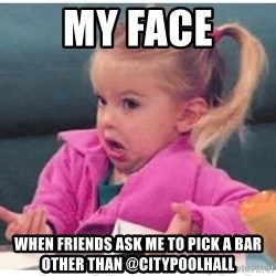 Wildbird girl - my face when friends ask me to pick a bar other than @citypoolhall