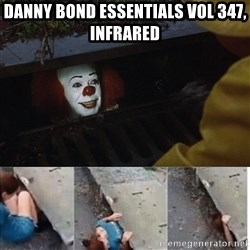Pennywise in sewer - Danny Bond Essentials Vol 347, infrared