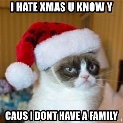 Grumpy Cat Santa Hat - i hate xmas u know y caus i dont have a family