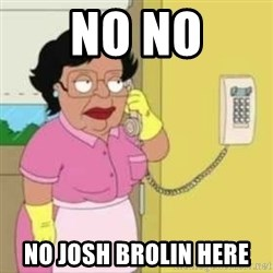 Family guy maid - no no no josh brolin here