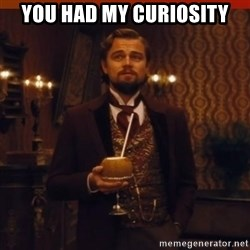 you had my curiosity dicaprio - You had my Curiosity