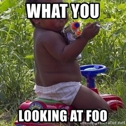 Swagger Baby - what you  looking at foo