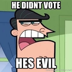 Timmys Father - he didnt vote hes evil