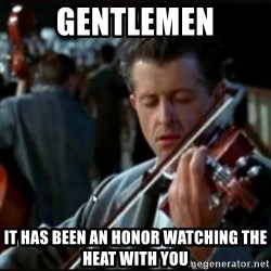 Titanic Band - Gentlemen it has been an honor watching the heat with you