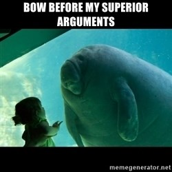 Overlord Manatee - Bow before my superior arguments