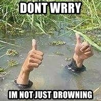 nais gan - dont wrry im not just drowning
