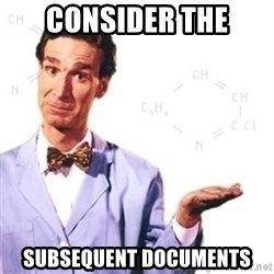 Bill Nye - Consider the subsequent documents