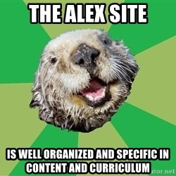 Ocd Otter - the ALEX site is well organized and specific in content and curriculum