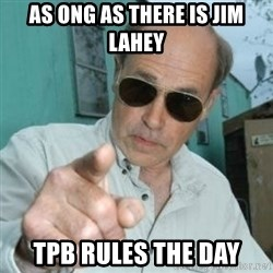 Jim Lahey - As ong as there is Jim Lahey TPB rules the day