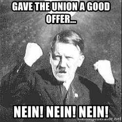 Disco Hitler - GAve the union a good offer... Nein! NEIN! NEIN!