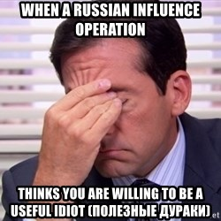 10564 - When a russian influence operation thinks you are willing to be a useful idiot (полезные дураки)