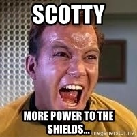 Screaming Captain Kirk - SCOTTY More power to the shields...