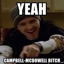 Science Bitch! - yeah campbell-mcdowell bitch