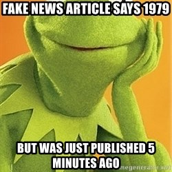 Kermit the frog - Fake news article says 1979 but was just published 5 minutes ago