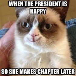 Grumpy Cat Happy Version - When THE president is happy  So she makes chapter later