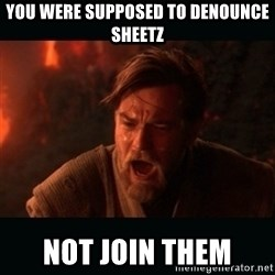 """Obi Wan Kenobi """"You were my brother!"""" - You were supposed to denounce sheetz Not join them"""
