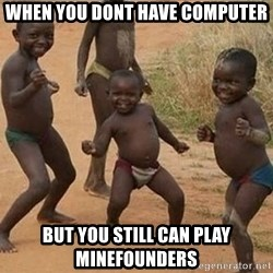 Dancing african boy - when you dont have computer but you still can play minefounders