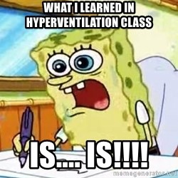 Spongebob What I Learned In Boating School Is - what i learned in hyperventilation class is.... is!!!!