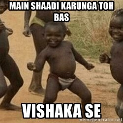 Success African Kid - Main shaadi karunga toh bas  Vishaka se