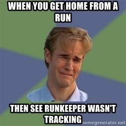Sad Face Guy - When you gEt home from a ruN Then see runkeeper wasn't tracking
