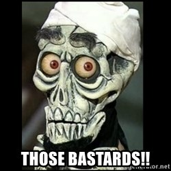 Achmed the dead terrorist -  THOSE BASTARDS!!