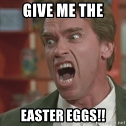 Arnold - Give me the Easter eggs!!
